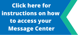 Click here for instructions on how to access your message center
